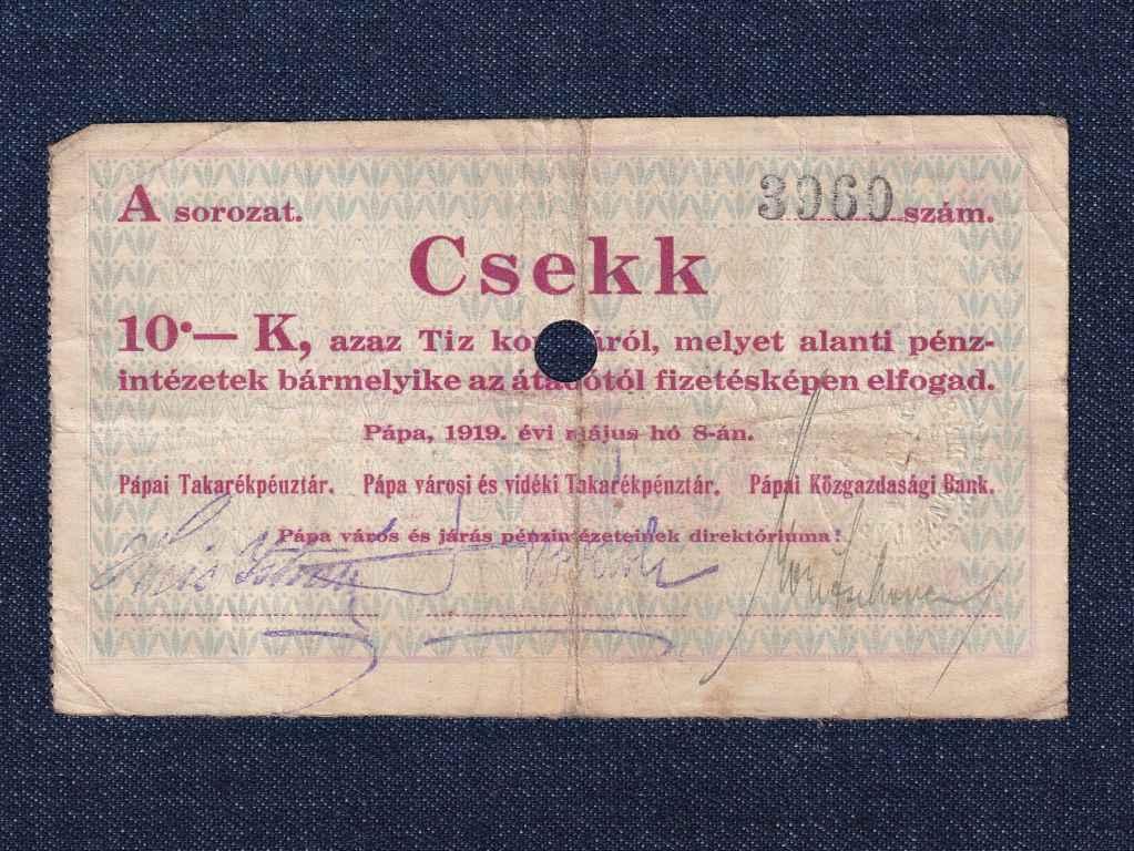 Magyarország Csekk 10 Koronáról 1919 Pápa szükségpénz A sorozat 1919
