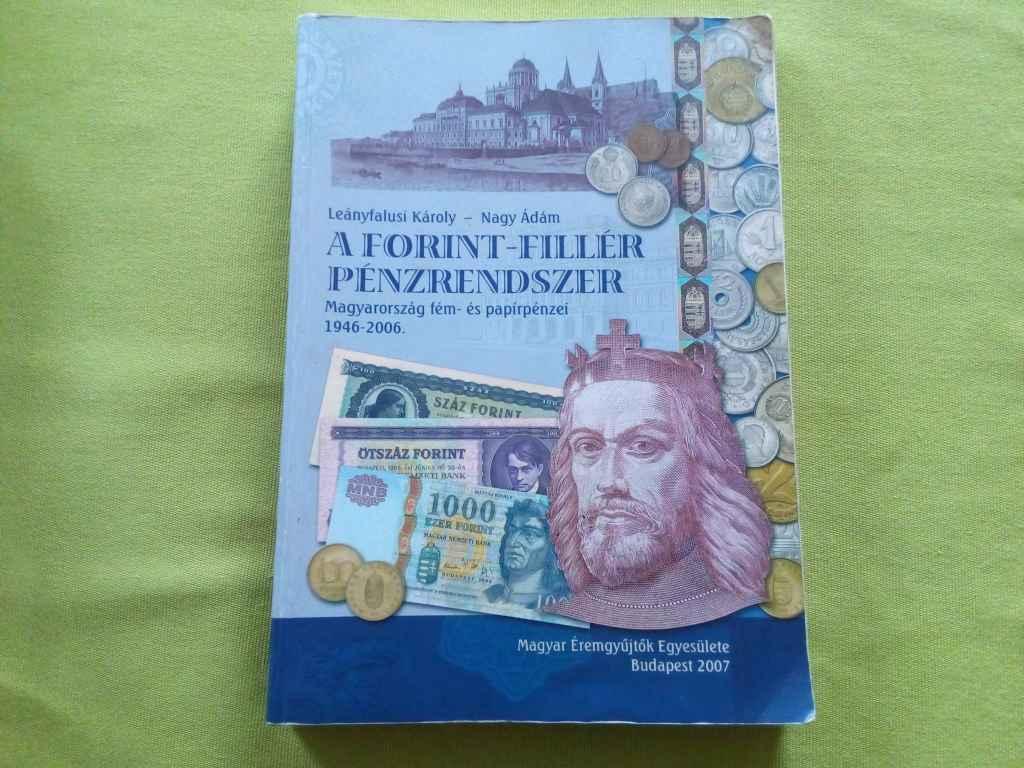 Leányfalusi Károly és Nagy Ádám - A forint-fillér pénzrendszer 1946-2006