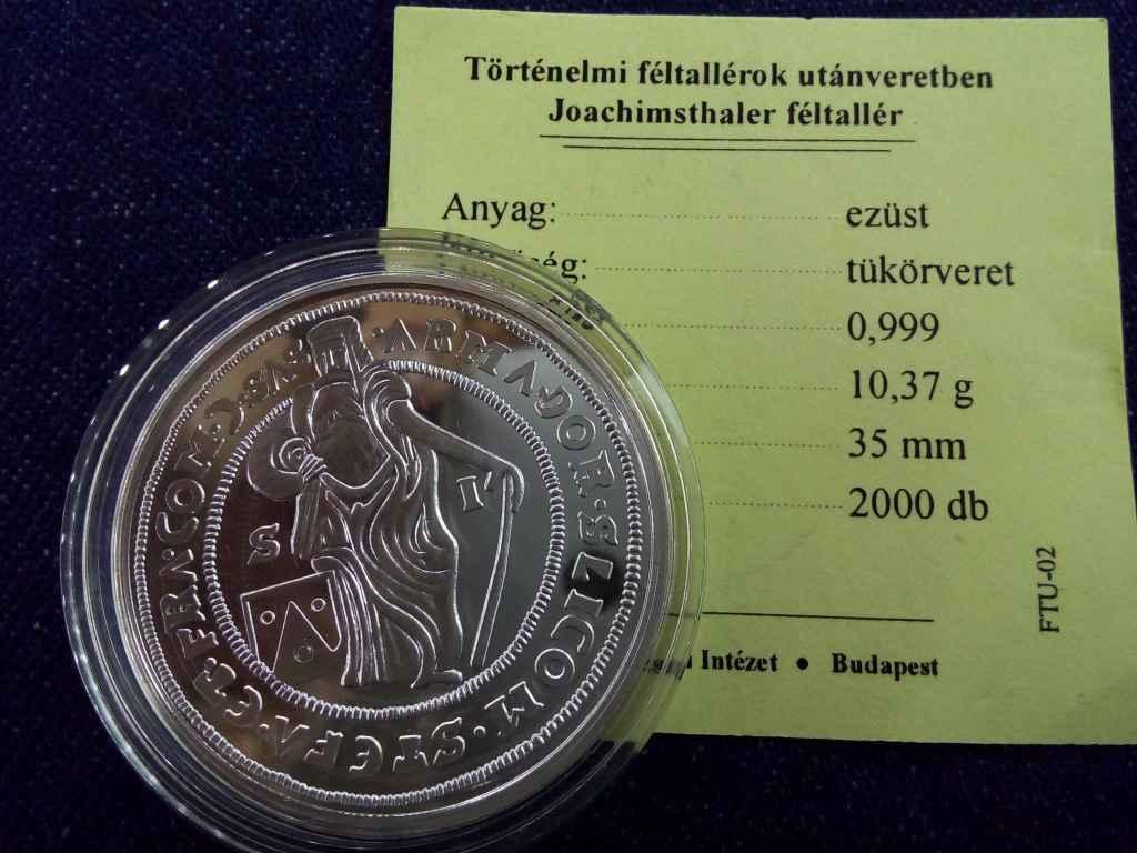 Történelmi féltallérok utánveretben Joachimsthaler féltallér ezüst (.999) PP