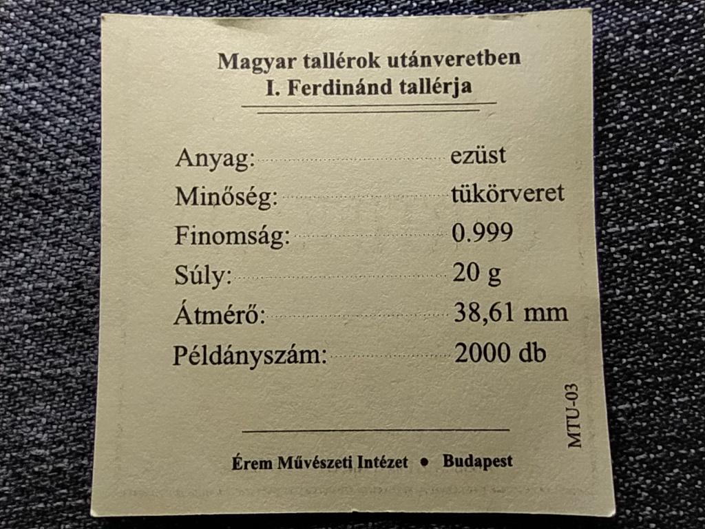 Magyar tallérok utánveretben I. Ferdinánd tallérja 1554 .999 ezüst